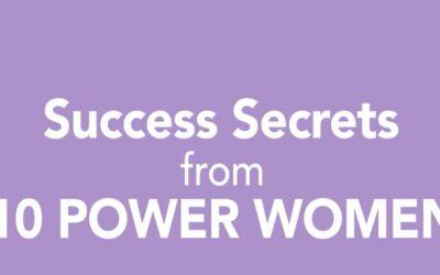Secretos del éxito de 10 mujeres poderosas.